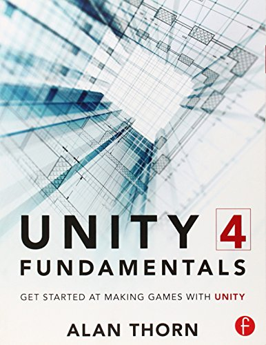 9780415823838: Unity 4 Fundamentals: Get Started at Making Games with Unity