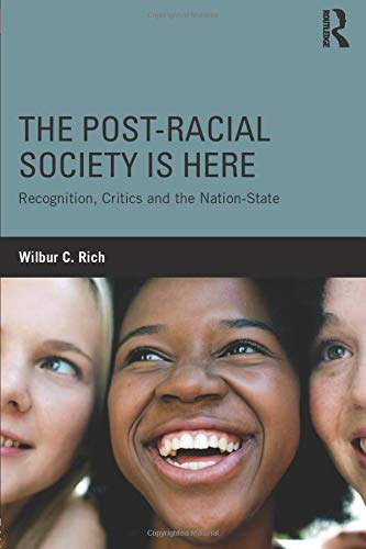 9780415823876: The Post-Racial Society is Here: Recognition, Critics and the Nation-State