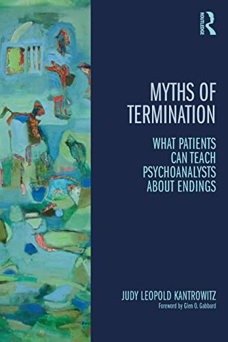 9780415823890: Myths of Termination: What patients can teach psychoanalysts about endings