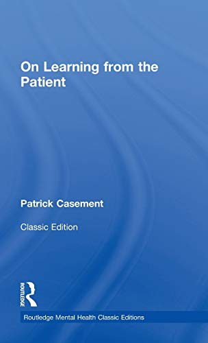 9780415823906: On Learning from the Patient (Routledge Mental Health Classic Editions)