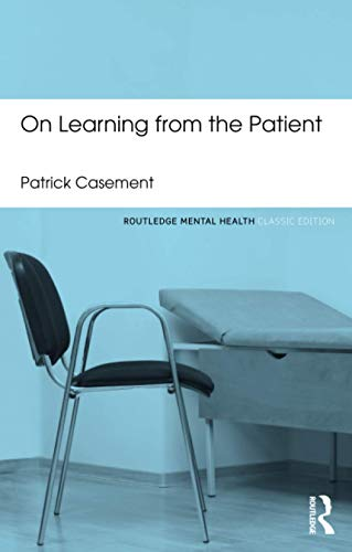 9780415823913: On Learning from the Patient (Routledge Mental Health Classic Editions)
