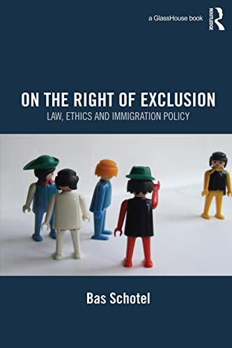 9780415823975: On the Right of Exclusion: Law, Ethics and Immigration Policy