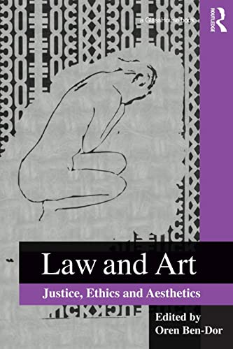 9780415823999: Law and Art: Justice, Ethics and Aesthetics