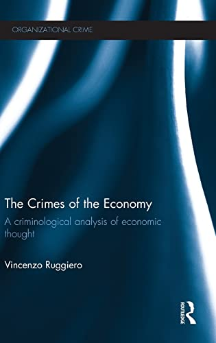 9780415824101: The Crimes of the Economy: A Criminological Analysis of Economic Thought (Organizational Crime)