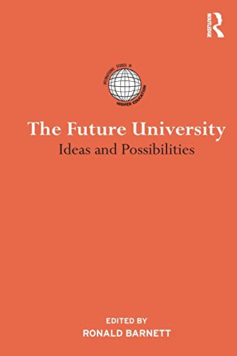 9780415824255: The Future University: Ideas and Possibilities (International Studies in Higher Education)
