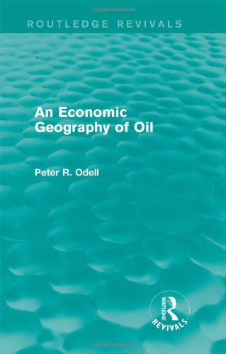 9780415824415: An Economic Geography of Oil (Routledge Revivals)