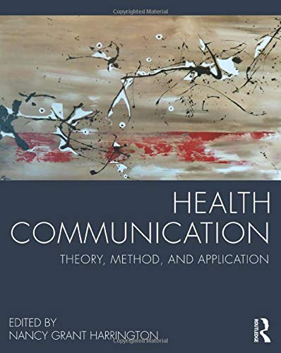 9780415824545: Health Communication: Theory, Method, and Application