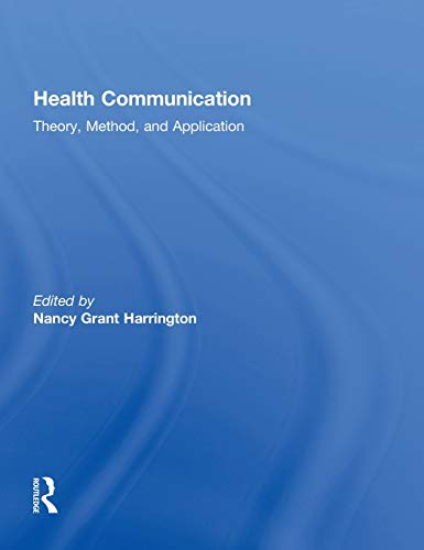 9780415824552: Health Communication: Theory, Method, and Application