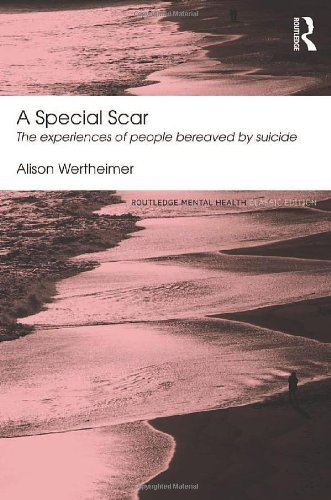 9780415824675: A Special Scar: The experiences of people bereaved by suicide (Routledge Mental Health Classic Editions)