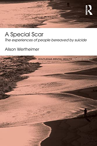 9780415824682: A Special Scar: The experiences of people bereaved by suicide (Routledge Mental Health Classic Editions)