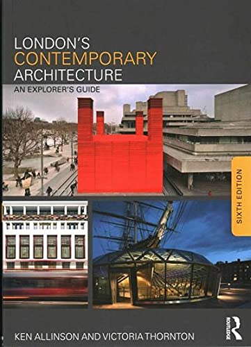 9780415825023: London's Contemporary Architecture: An Explorer's Guide