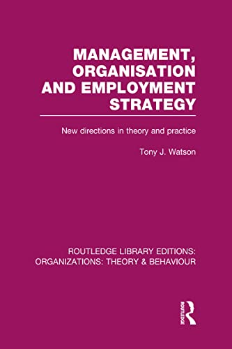 9780415825054: Management Organization and Employment Strategy (RLE: Organizations): New Directions in Theory and Practice