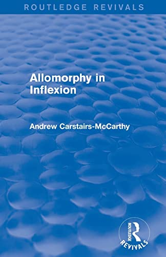 9780415825108: Allomorphy in Inflexion (Routledge Revivals)