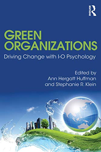 9780415825153: Green Organizations: Driving Change with I-O Psychology (Applied Psychology Series)