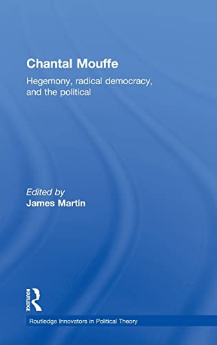 9780415825214: Chantal Mouffe: Hegemony, Radical Democracy, and the Political