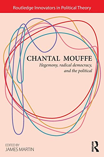 9780415825221: Chantal Mouffe: Hegemony, Radical Democracy, and the Political
