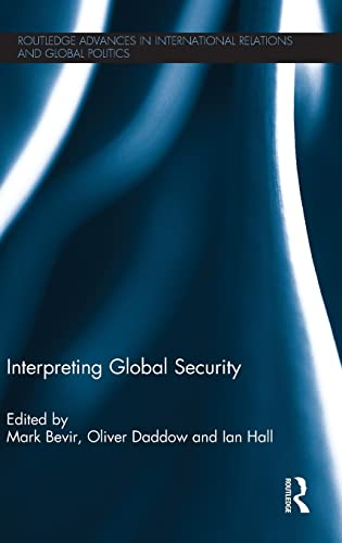 9780415825375: Interpreting Global Security (Routledge Advances in International Relations and Global Politics)