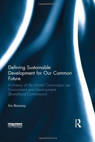 9780415825504: Defining Sustainable Development for Our Common Future: A History of the World Commission on Environment and Development (Brundtland Commission)