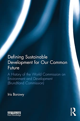 9780415825511: Defining Sustainable Development for Our Common Future: A History of the World Commission on Environment and Development (Brundtland Commission)