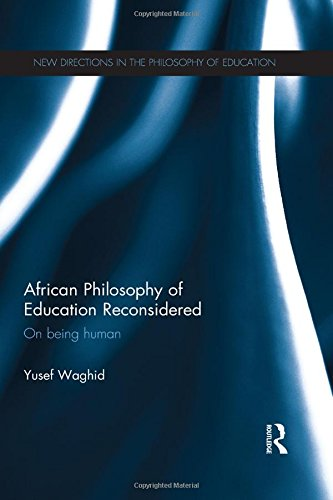 9780415825849: African Philosophy of Education Reconsidered: On being human (New Directions in the Philosophy of Education)