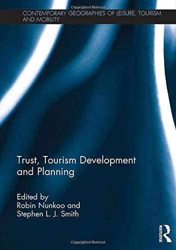 9780415826013: Trust, Tourism Development and Planning (Contemporary Geographies of Leisure, Tourism and Mobility)