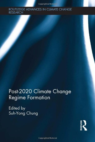 Post-2020 Climate Change Regime Formation (Routledge Advances in Climate Change Research)