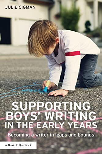 9780415826112: Supporting Boys' Writing in the Early Years: Becoming a writer in leaps and bounds (David Fulton Books)