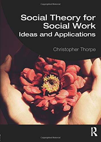 9780415826402: Social Theory for Social Work: Ideas and Applications (Student Social Work)
