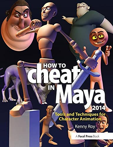 9780415826594: How to Cheat in Maya 2014: Tools and Techniques for Character Animation