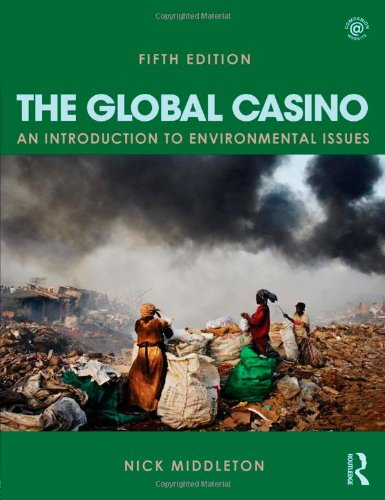 9780415826624: The Global Casino, Fifth Edition: An Introduction to Environmental Issues