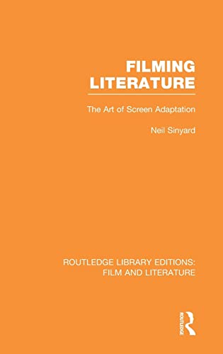 9780415826778: Routledge Library Editions: Film and Literature: Filming Literature: The Art of Screen Adaptation