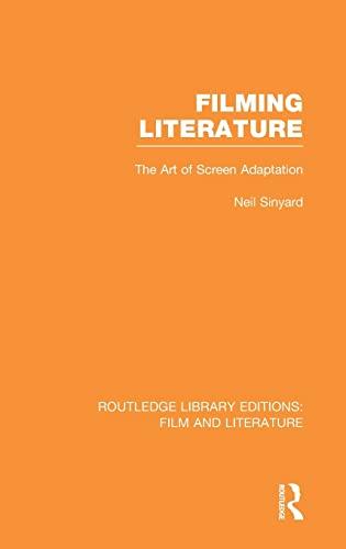 9780415826778: Filming Literature: The Art of Screen Adaptation