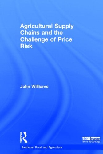9780415826983: Agricultural Supply Chains and the Challenge of Price Risk (Earthscan Food and Agriculture)