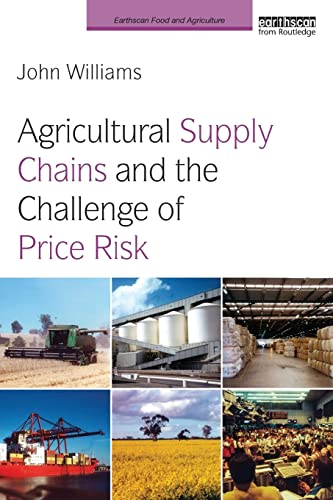 9780415827003: Agricultural Supply Chains and the Challenge of Price Risk (Earthscan Food and Agriculture)