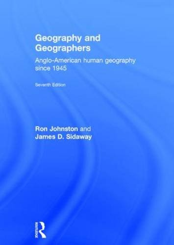 9780415827379: Geography and Geographers: Anglo-American Human Geography since 1945