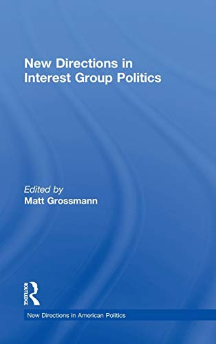 9780415827539: New Directions in Interest Group Politics (New Directions in American Politics)