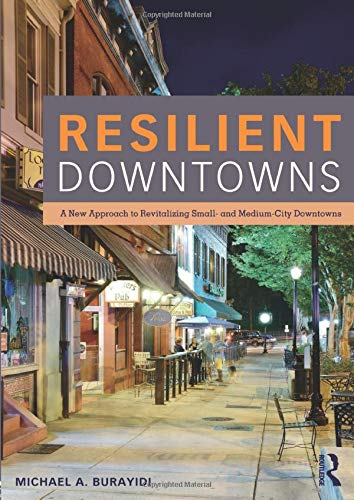 9780415827669: Resilient Downtowns: A New Approach to Revitalizing Small- and Medium-City Downtowns
