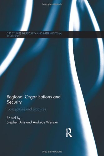 9780415827980: Regional Organisations and Security: Conceptions and practices (CSS Studies in Security and International Relations)