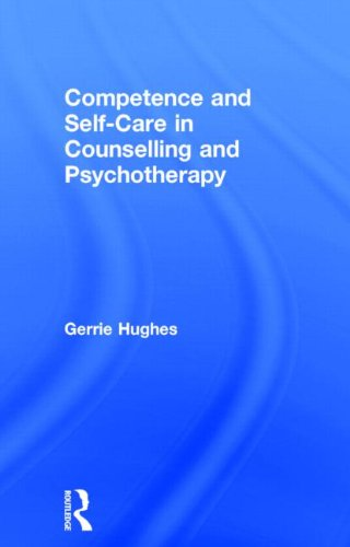9780415828062: Competence and Self-Care in Counselling and Psychotherapy