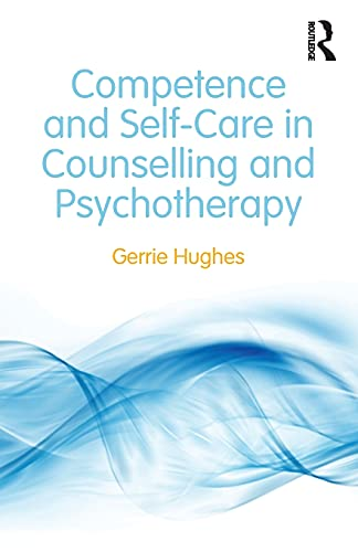 9780415828079: Competence and Self-Care in Counselling and Psychotherapy