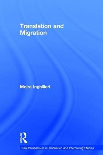 9780415828086: Translation and Migration (New Perspectives in Translation and Interpreting Studies)
