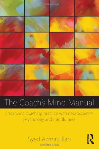 9780415828123: The Coach's Mind Manual: Enhancing coaching practice with neuroscience, psychology and mindfulness