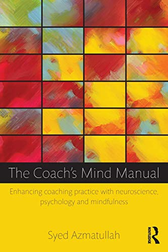 9780415828130: The Coach's Mind Manual: Enhancing coaching practice with neuroscience, psychology and mindfulness