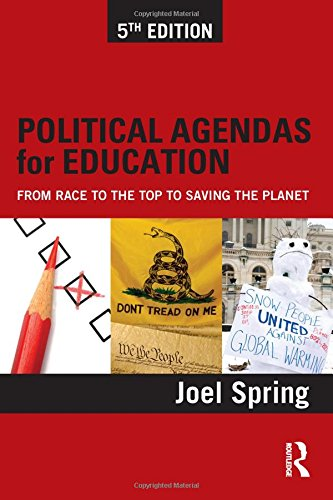 9780415828154: Political Agendas for Education: From Race to the Top to Saving the Planet (Sociocultural, Political, and Historical Studies in Education)