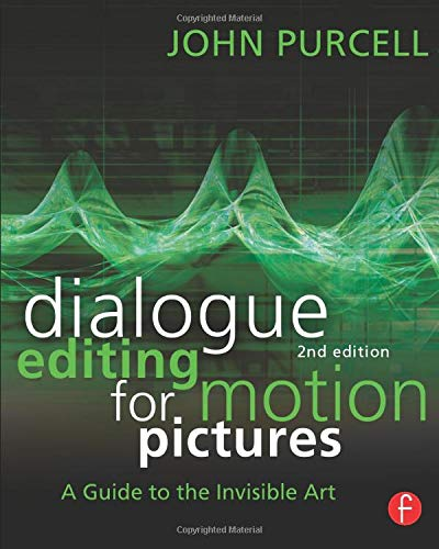 9780415828178: Dialogue Editing for Motion Pictures: A Guide to the Invisible Art