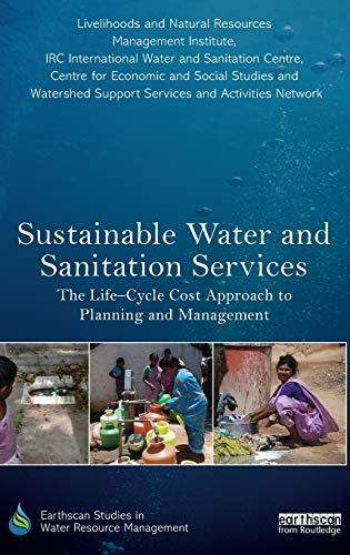 9780415828185: Sustainable Water and Sanitation Services: The Life-Cycle Cost Approach to Planning and Management (Earthscan Studies in Water Resource Management)