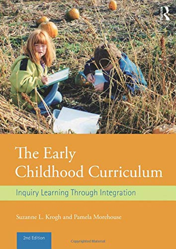 9780415828222: The Early Childhood Curriculum: Inquiry Learning Through Integration