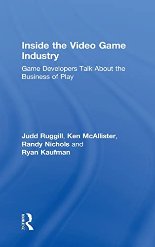 9780415828277: Inside the Video Game Industry: Game Developers Talk About the Business of Play