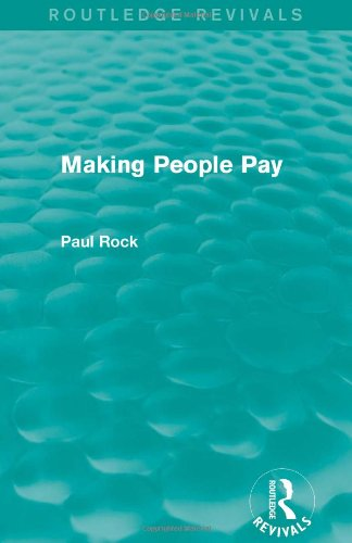 Making People Pay (Routledge Revivals) (Volume 7) (0415828317) by Paul Rock
