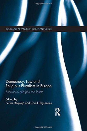 9780415828338: Democracy, Law and Religious Pluralism in Europe: Secularism and Post-Secularism (Routledge Advances in European Politics)